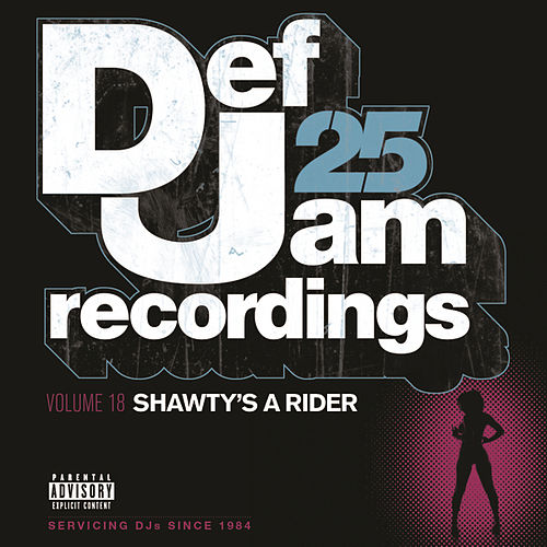 Def Jam 25, Vol 18 - Shawty's A Rider (Explicit Version) de Various Artists
