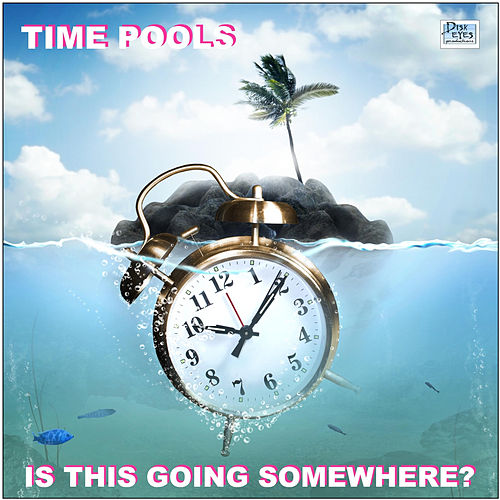 Is This Going Somewhere? by Time Pools