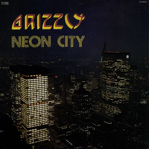 Neon City by Grizzly