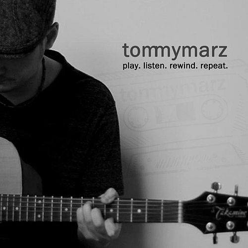 Play. Listen. Rewind. Repeat by Tommy Marz