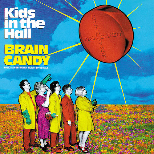 Kids In The Hall: Brain Candy by Various Artists