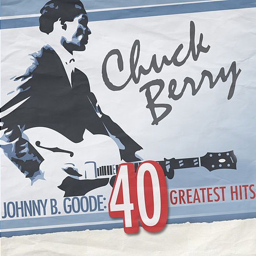 Johnny B. Goode: 40 Greatest Hits de Chuck Berry