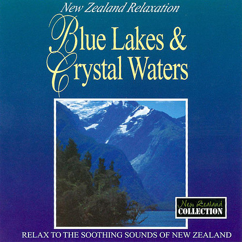 Blue Lakes & Crystal Waters by Anton Hughes