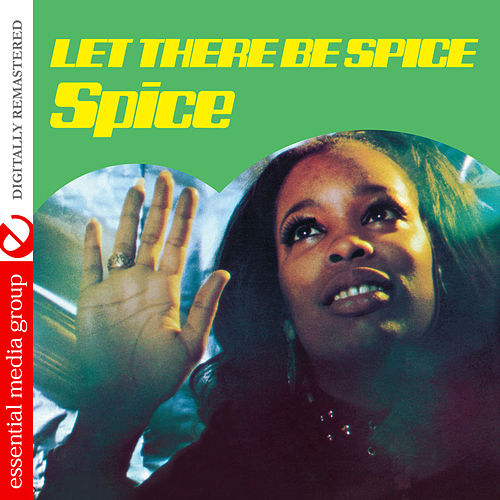 Let There Be Spice (Digitally Remastered) by Spice