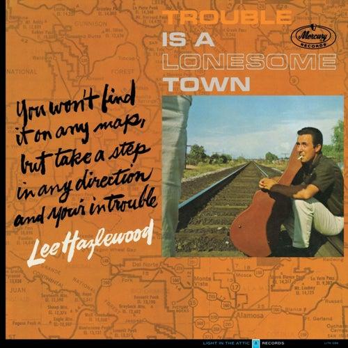 Trouble Is a Lonesome Town von Lee Hazlewood