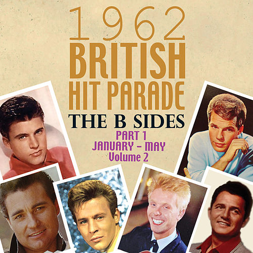 The 1962 British Hit Parade: The B Sides Pt. 1: Jan.-May, Vol. 2 by Various Artists