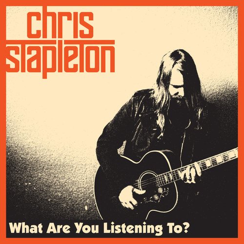 What Are You Listening To? von Chris Stapleton