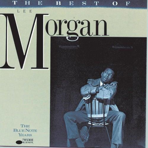 Best Of Lee Morgan by Lee Morgan