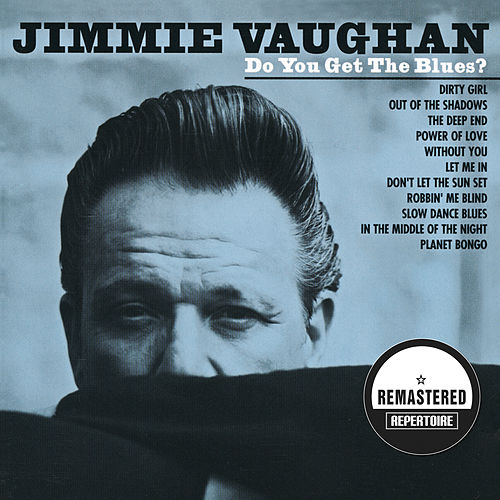 Do You Get the Blues? (Remastered) by Jimmie Vaughan