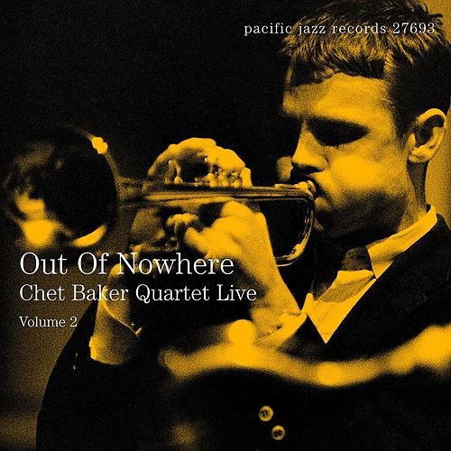 Out Of Nowhere: Quartet Live Vol. 2 by Chet Baker