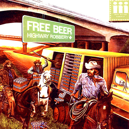Highway Robbery by Free Beer