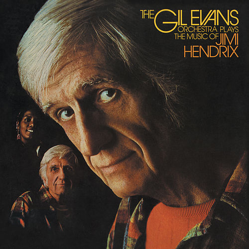 Plays The Music Of Jimi Hendrix von Gil Evans
