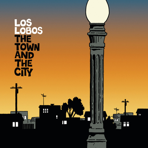 The Town and The City by Los Lobos