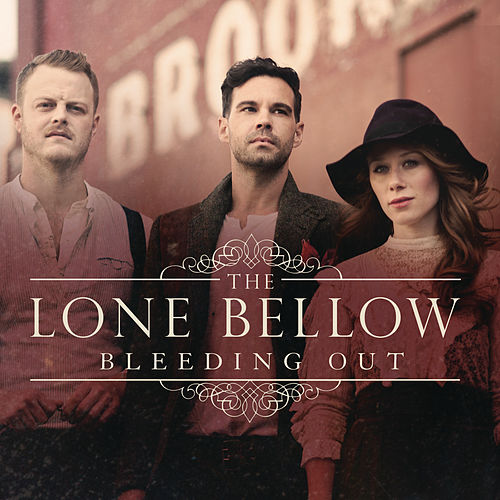 Bleeding Out by The Lone Bellow