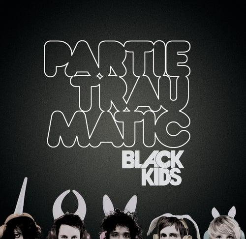 Partie Traumatic de Black Kids