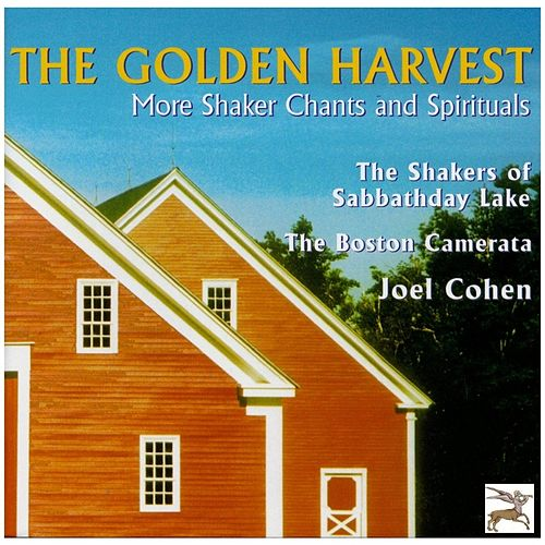 The Golden Harvest: More Shaker Chants and Spirituals von The Boston Camerata