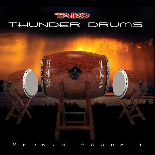 Thunder Drums (Taiko) de Medwyn Goodall