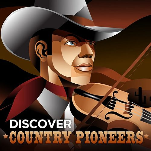 Discover Country Pioneers de Various Artists