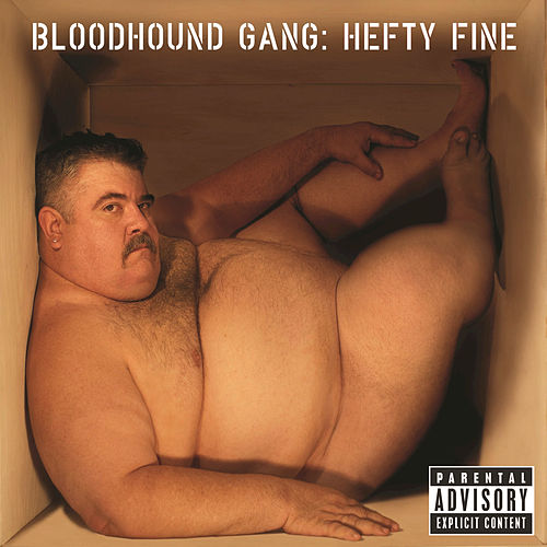 Hefty Fine by Bloodhound Gang