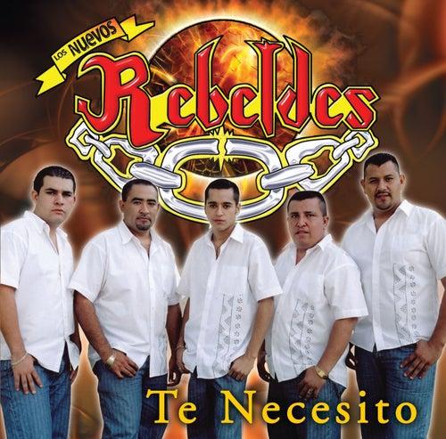 Te Necesito by Los Nuevos Rebeldes