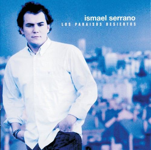 Los Paraisos Desiertos de Ismael Serrano