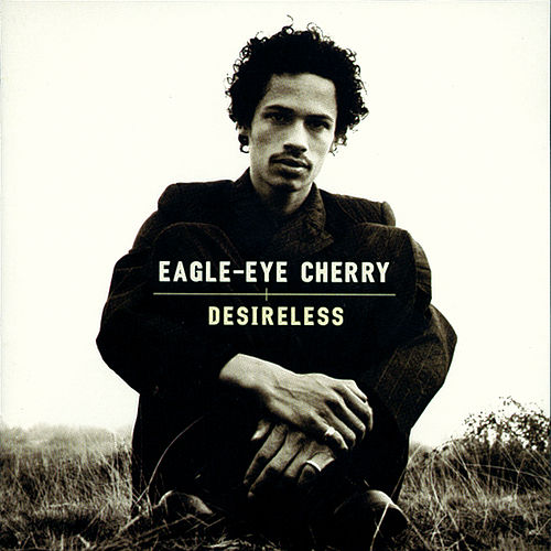 Desireless de Eagle-Eye Cherry