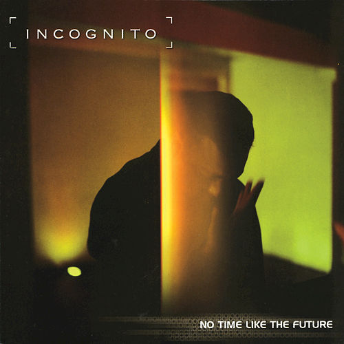 No Time Like The Future by Incognito