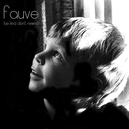 Be Kind, Don't Rewind EP de Fauve