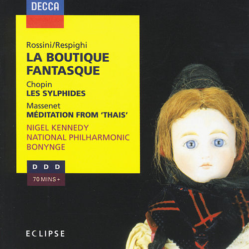 Rossini: La Boutique Fantasque / Chopin: Les Sylphides / Massenet: Méditation from