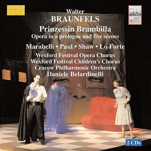 BRAUNFELS: Prinzessin Brambilla by Cracow Philharmonic Orchestra