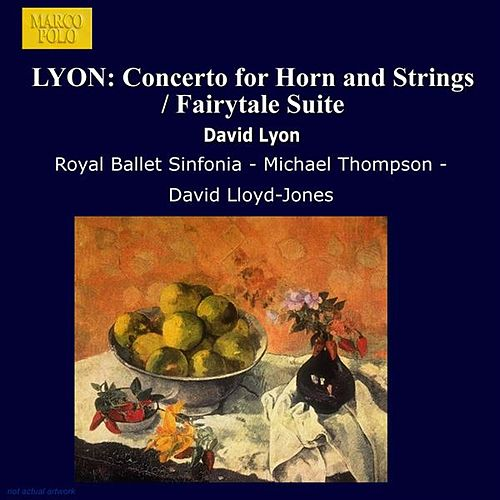 LYON: Concerto for Horn and Strings / Fairytale Suite by Various Artists