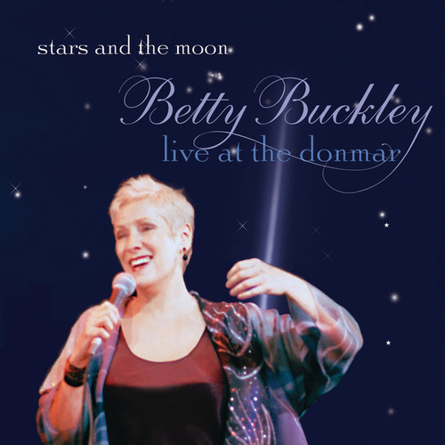 Stars And The Moon - Live At the Donmar by Betty Buckley