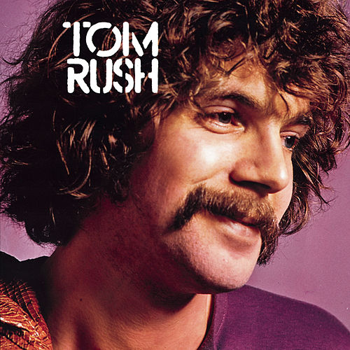 Tom Rush by Tom Rush