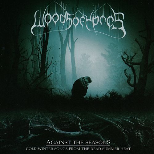 Against the Seasons: Cold Winter Songs from the Dead Summer Heat von Woods Of Ypres