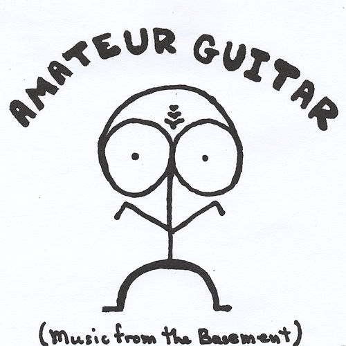 Amateur Guitar (Music from the Basement) by Peter Wilson