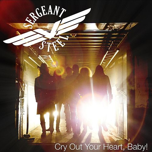 Cry Out Your Heart, Baby! von Sergeant Steel