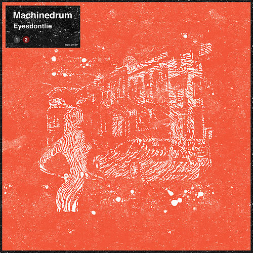 Eyesdontlie - Single by Machinedrum