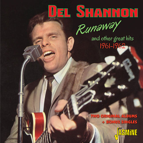 Runaway & Other Great Hits, 1961 - 1962, Two Original Albums & Bonus Singles by Del Shannon