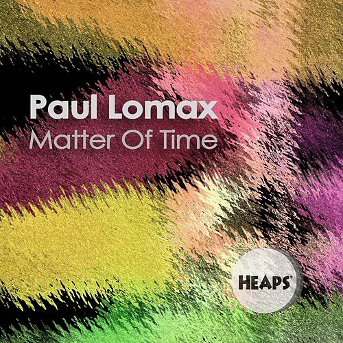 Matter of Time von Paul Lomax