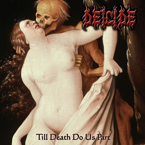Till Death Do Us Part by Deicide