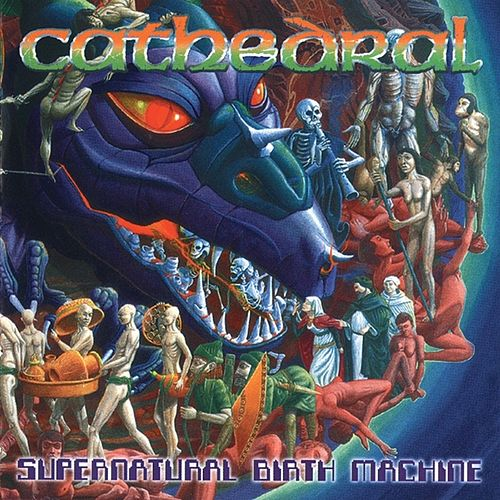 Supernatural Birth Machine by Cathedral