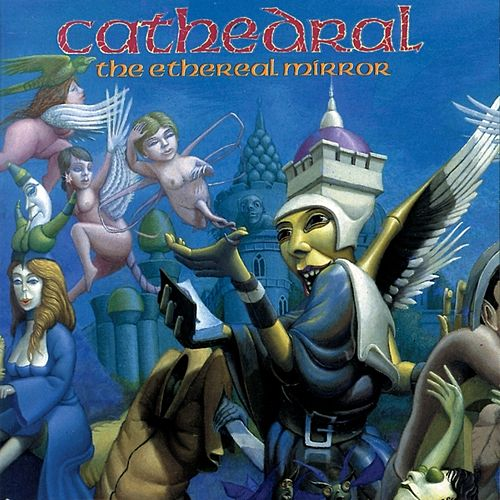 The Ethereal Mirror by Cathedral