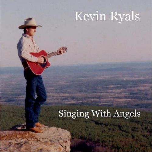 Singing With Angels by Kevin Ryals : Napster