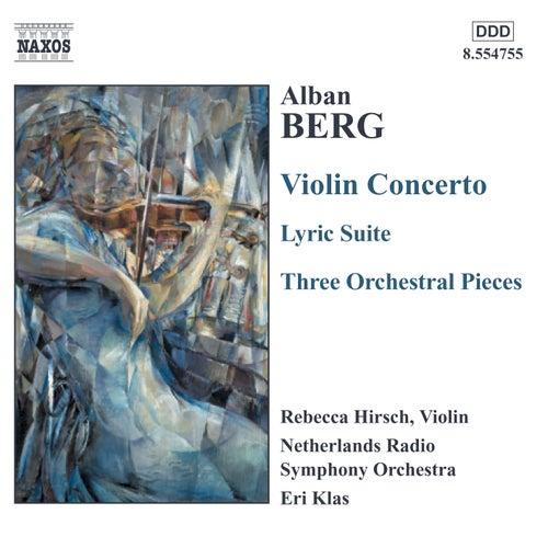 BERG, A.: Violin Concerto / Lyric Suite / 3 Orchestral Pieces de Various Artists