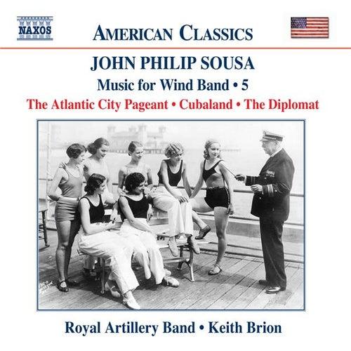 SOUSA: Music for Wind Band, Vol.  5 de Royal Artillery Band