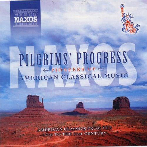 PILGRIM'S PROGRESS: PIONEERS OF AMERICAN CLASSICAL MUSIC von Various Artists