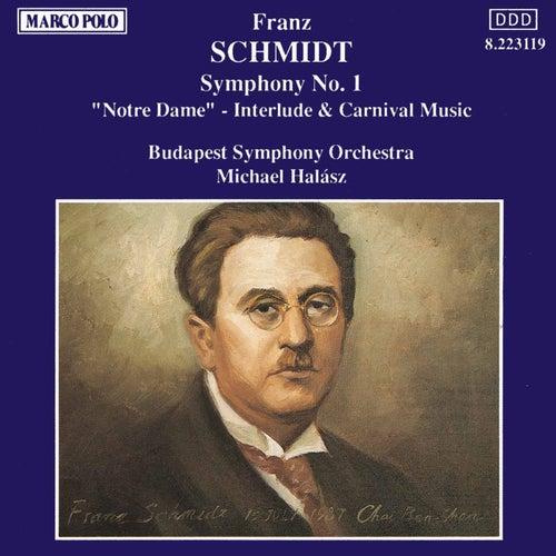 SCHMIDT, F.: Symphony No. 1 / Notre Dame by Budapest Symphony Orchestra