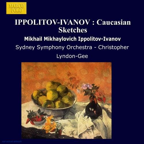 IPPOLITOV-IVANOV : Caucasian Sketches von Sydney Symphony Orchestra