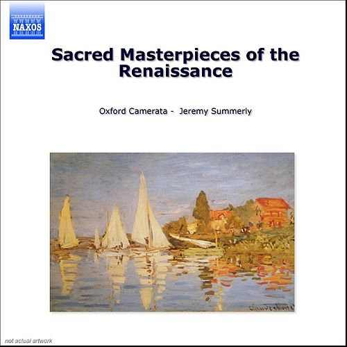 Sacred Masterpieces of the Renaissance von Oxford Camerata