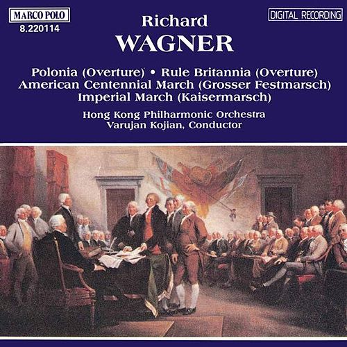 WAGNER, R.: Polonia / Rule Britannia  / Marches von Hong Kong Philharmonic Orchestra